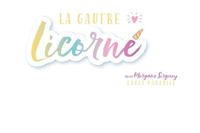 blog gaufre licorne le patacrêpe cakes paradise