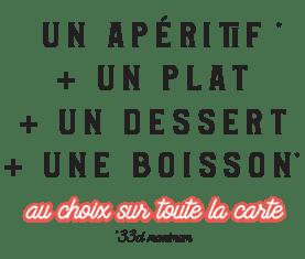 1 apéritif + 1 plat + 1 dessert + 1 boisson = 25€